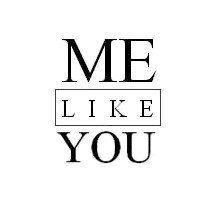 Me Like You